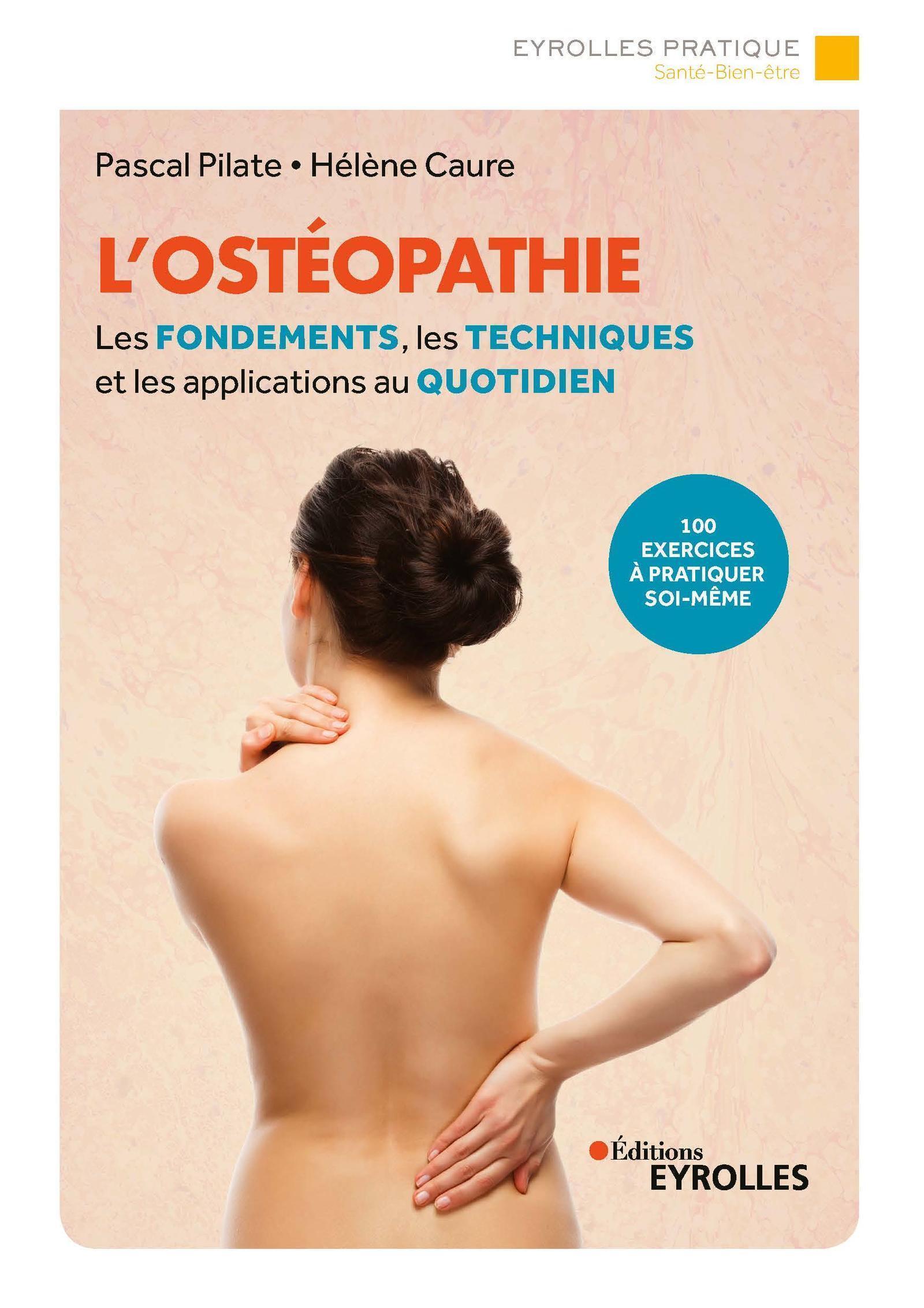 L'OSTEOPATHIE - LES FONDEMENTS, LES TECHNIQUES ET LES APPLICATIONS AU QUOTIDIEN/100 EXERCICES A PRAT