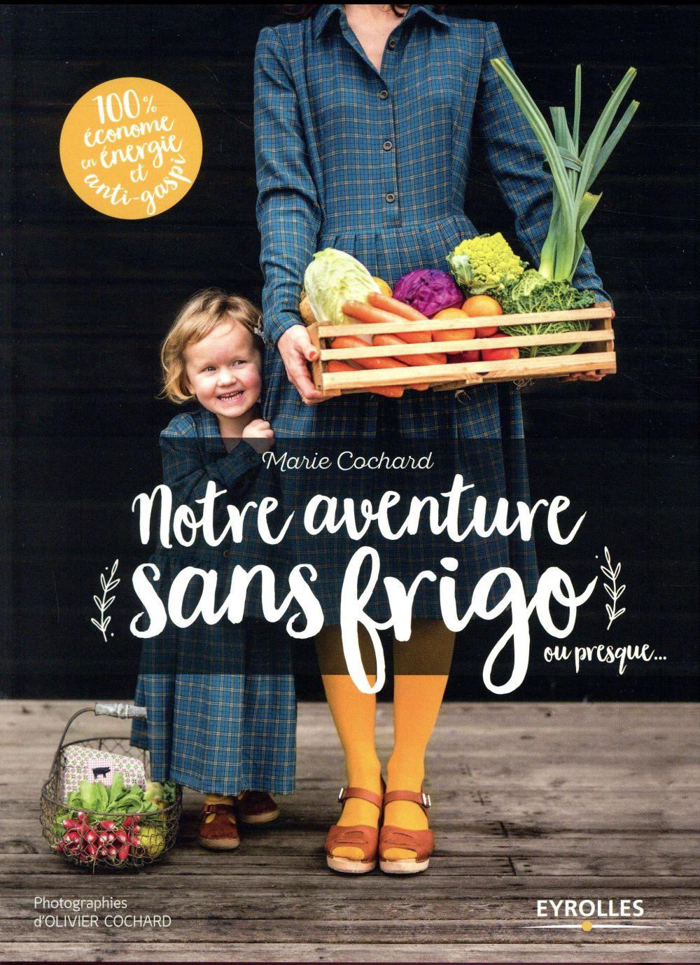 NOTRE AVENTURE SANS FRIGO OU PRESQUE