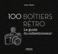 100 BOITIERS RETRO - LE GUIDE DU COLLECTIONNEUR