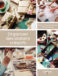 ORGANISER DES ATELIERS CREATIFS