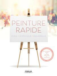PEINTURE RAPIDE - HUILE. ACRYLIQUE. AQUARELLE. 20 TUTORIELS VIDEO, GALERIE D'OEUVRES, EXERCICES