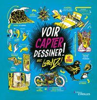 VOIR, CAPTER, DESSINER ! - 67 TUTOS