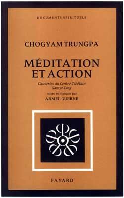 MEDITATION ET ACTION - CAUSERIES AU CENTRE TIBETAIN SAMYE-LING