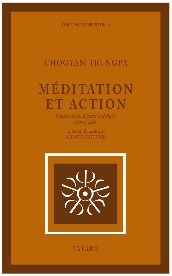 MEDITATION ET ACTION - CAUSERIES AU CENTRE TIBETAIN SAMYE-LING
