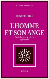 L HOMME ET SON ANGE - INITIATION ET CHEVALERIE SPIRITUELLE