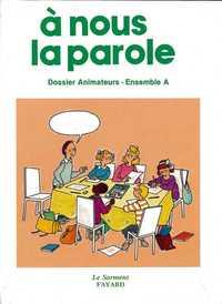 A NOUS LA PAROLE/ANIMATEUR - INITITATION CHRETIENNE DES ENFANTS CM1