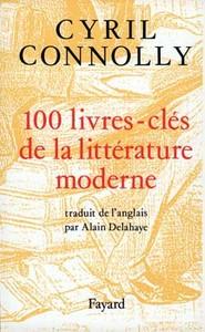 100 LIVRES-CLES DE LA LITTERATURE MODERNE