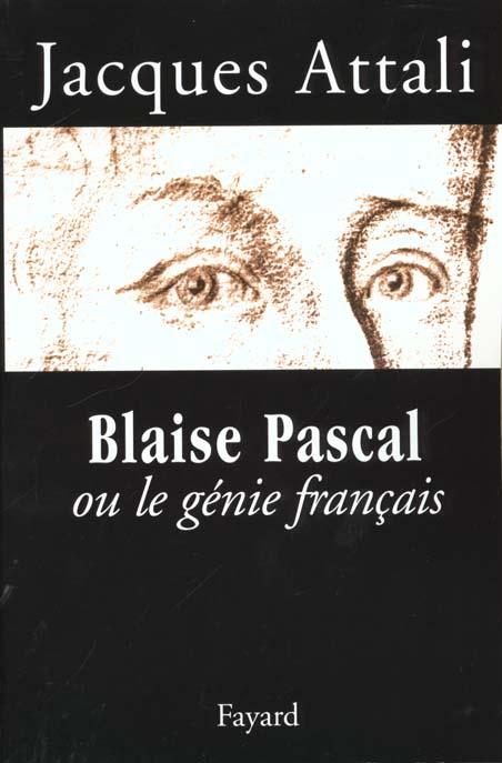BLAISE PASCAL OU LE GENIE FRANCAIS