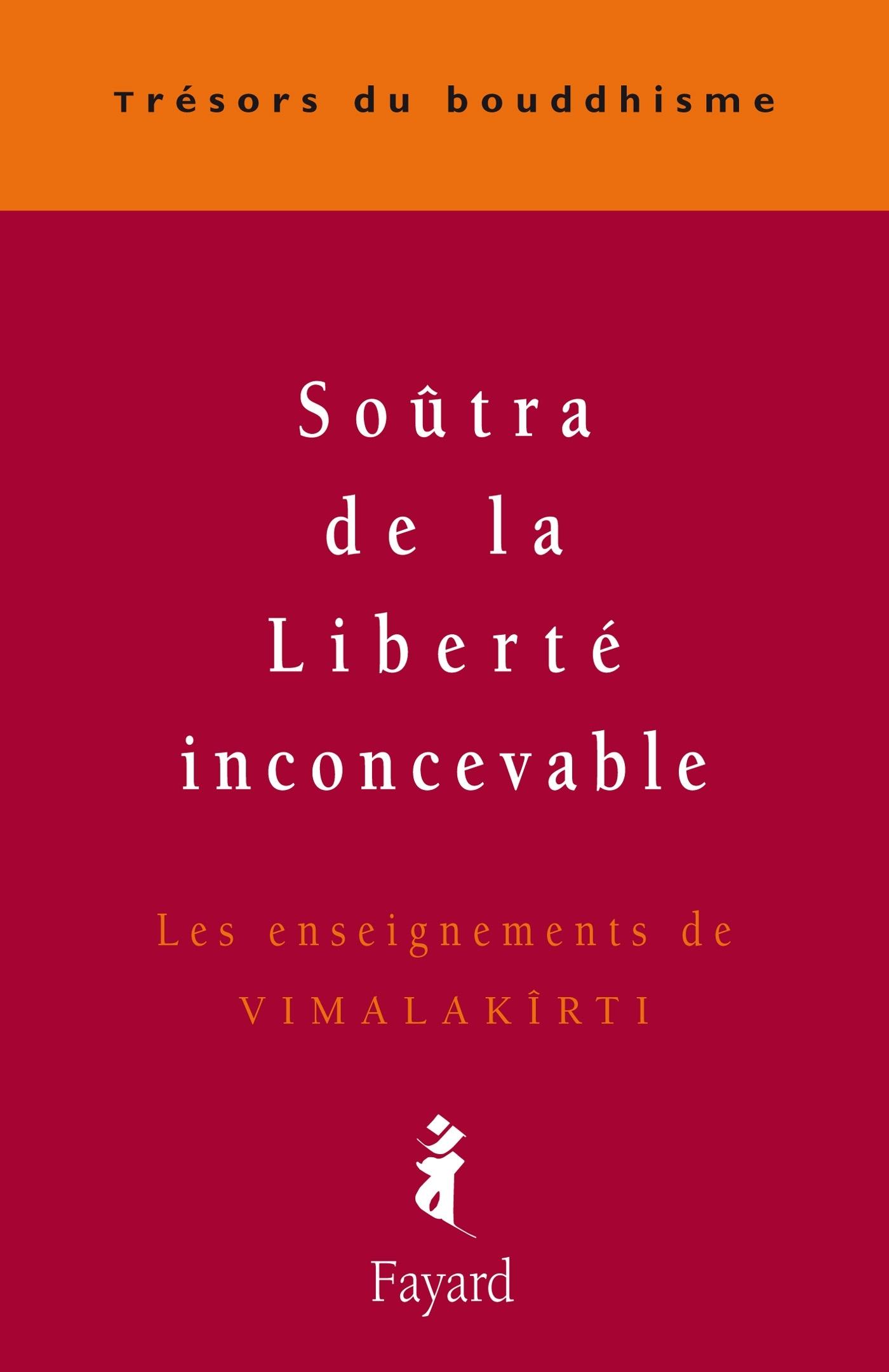 SOUTRA DE LA LIBERTE INCONCEVABLE - LES ENSEIGNEMENTS DE VIMALAKIRTI
