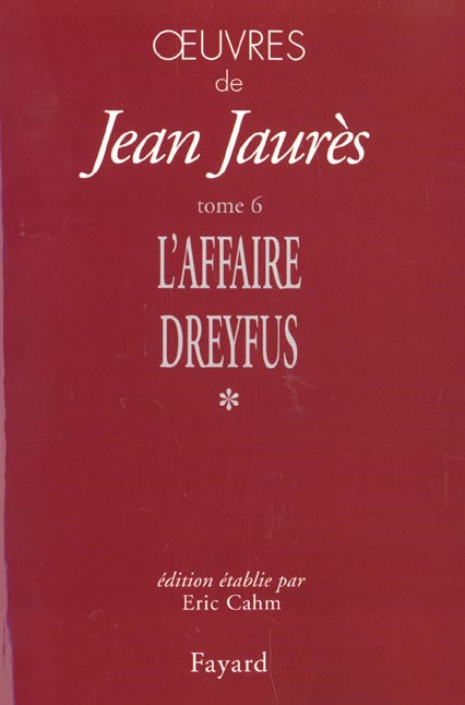 Oeuvres, tome 6 - l'affaire dreyfus