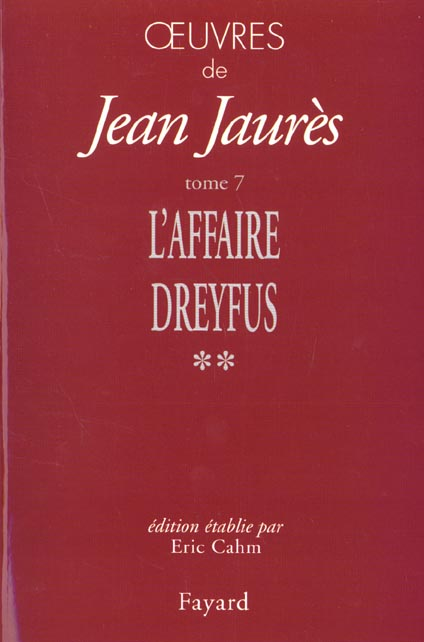 Oeuvres, tome 7 - l'affaire dreyfus