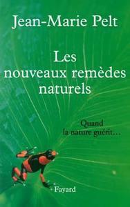 LES NOUVEAUX REMEDES NATURELS - QUAND LA NATURE GUERIT...