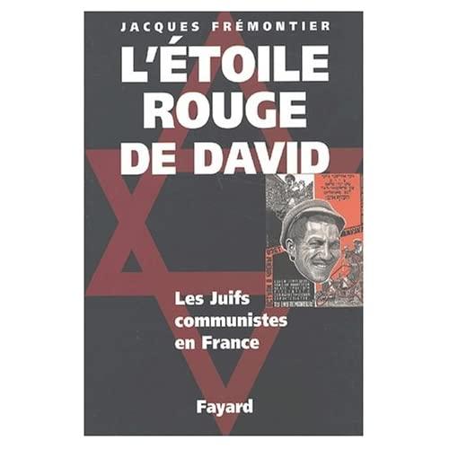 L'ETOILE ROUGE DE DAVID - LES JUIFS COMMUNISTES EN FRANCE