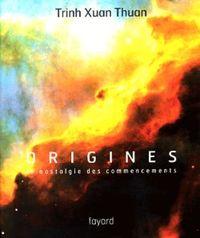 ORIGINES - LA NOSTALGIE DES COMMENCEMENTS