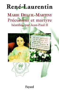 MARIE DELUIL-MARTINY - PRECURSEUR ET MARTYRE BEATIFIEE PAR JEAN-PAUL II