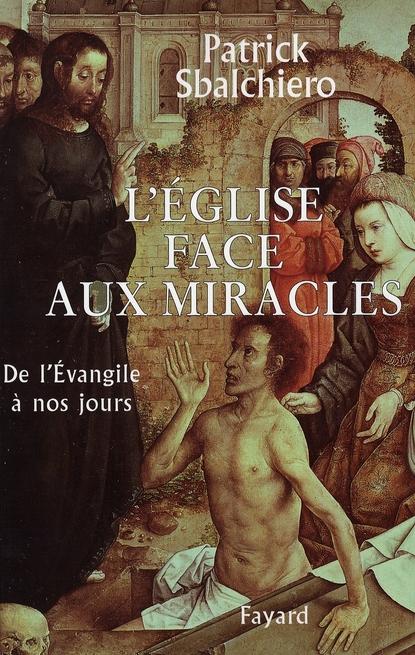 L'EGLISE FACE AUX MIRACLES - DE L'EVANGILE A NOS JOURS
