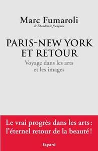 PARIS-NEW YORK ET RETOUR. VOYAGE DANS LES ARTS ET LES IMAGES - JOURNAL 2007-2008