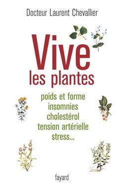 VIVE LES PLANTES - POIDS ET FORME INSOMNIES CHOLESTEROL TENSION ARTERIELLE STRESS...
