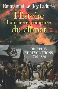 HISTOIRE HUMAINE ET COMPAREE DU CLIMAT  TOME 2 - DISETTES ET REVOLUTIONS 1740-1860