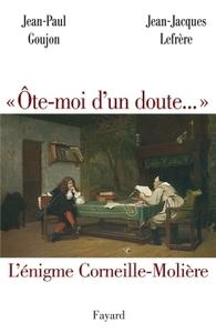 'OTE-MOI D'UN DOUTE...'