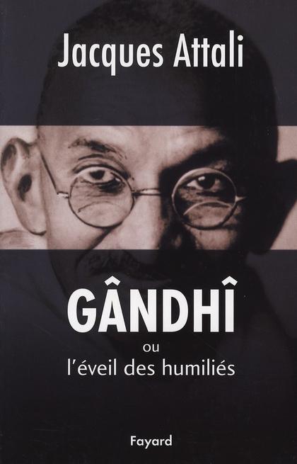 GANDHI - OU L'EVEIL DES HUMILIES