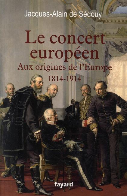 Le concert europeen (1814-1914)