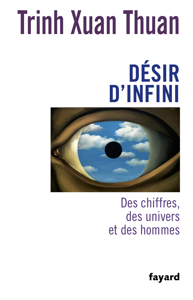 DESIR D'INFINI - DES CHIFFRES, DES UNIVERS ET DES HOMMES