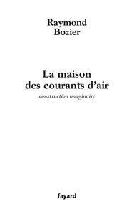 LA MAISON DES COURANTS D'AIR