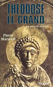 THEODOSE LE GRAND - LE POUVOIR ET LA FOI