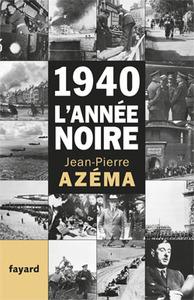 1940, L'ANNEE NOIRE - DE LA DEBANDADE AU TRAUMA
