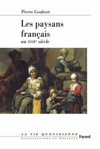 LES PAYSANS FRANCAIS AU XVIIE SIECLE - LA VIE QUOTIDIENNE