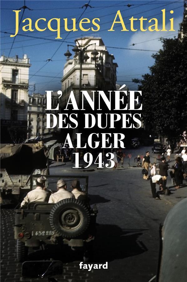 L'annee des dupes alger 1943
