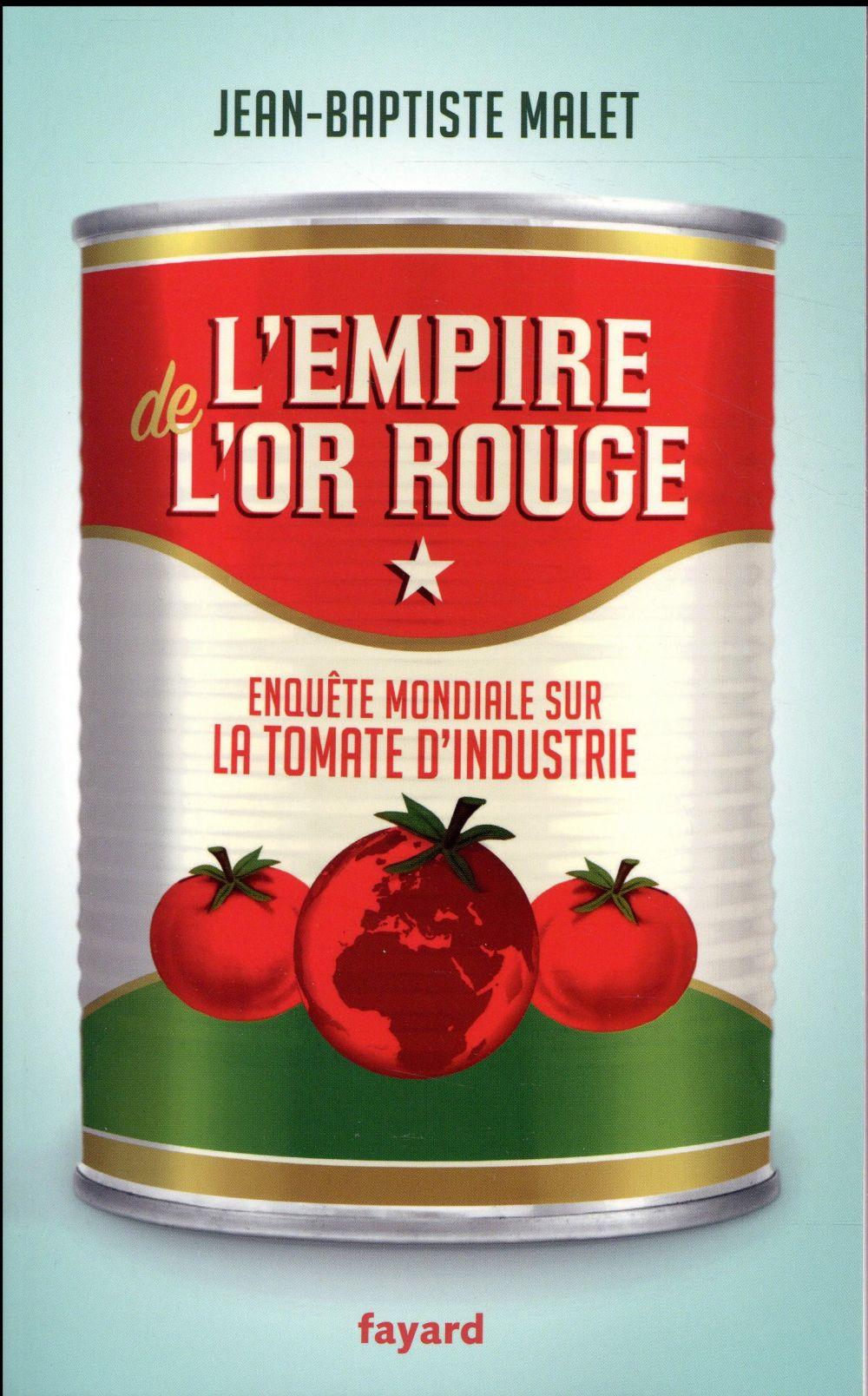 L'EMPIRE DE L'OR ROUGE - ENQUETE MONDIALE SUR LA TOMATE D'INDUSTRIE