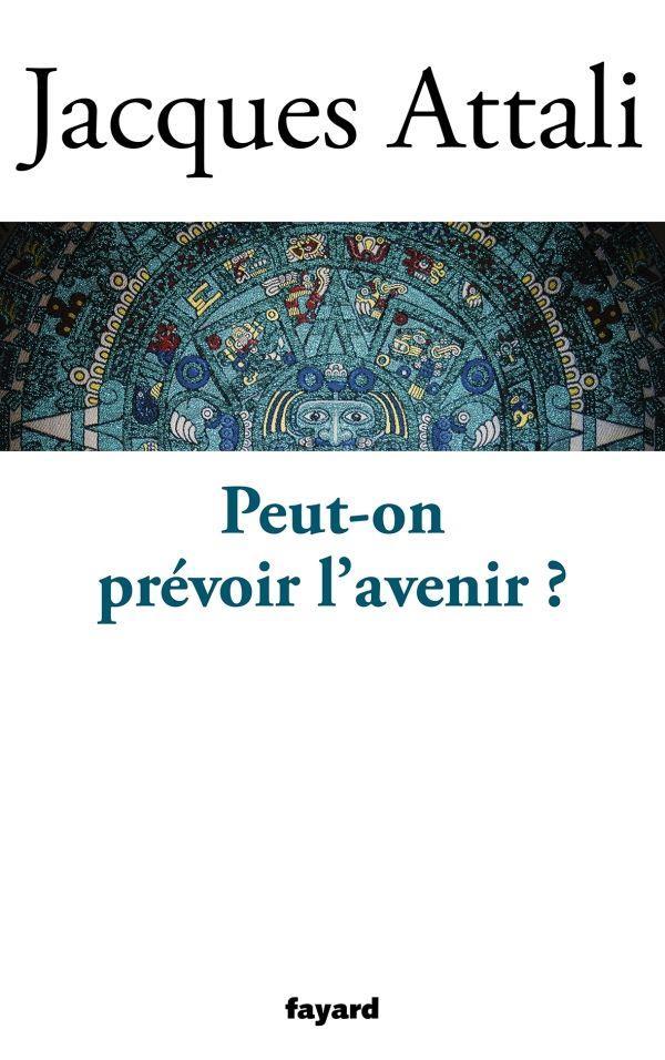 PEUT-ON PREVOIR L'AVENIR ?