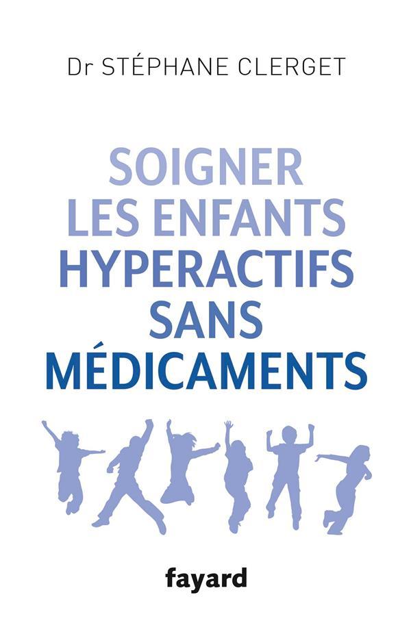 SOIGNER LES ENFANTS HYPERACTIFS SANS MEDICAMENTS
