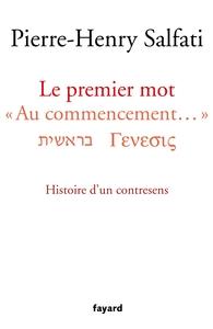 LE PREMIER MOT - AU COMMENCEMENT. HISTOIRE D'UN CONTRESENS