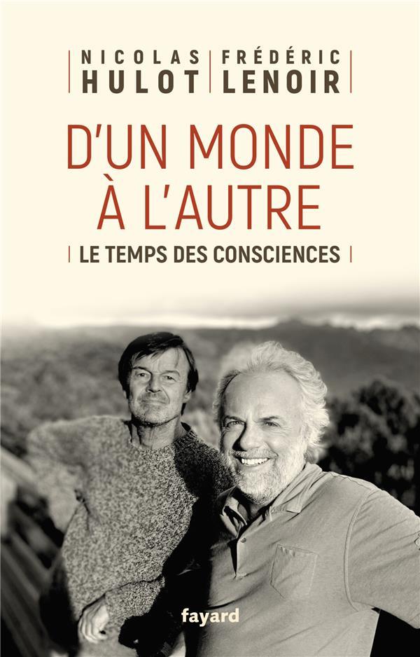 D'UN MONDE A L'AUTRE - LE TEMPS DES CONSCIENCES