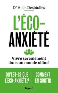 L'ECO-ANXIETE - VIVRE SEREINEMENT DANS UN MONDE ABIME