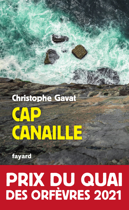CAP CANAILLE - PRIX DU QUAI DES ORFEVRES 2021