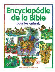 ENCYCLOPEDIE DE LA BIBLE POUR LES ENFANTS