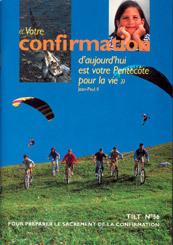 VOTRE CONFIRMATION D'AUJOURD'HUI EST VOTRE PENTECOTE POUR LA VIE