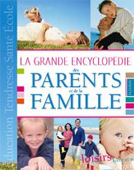 GRANDE ENCYCLOPEDIE DES PARENTS ET DE LA FAMILLE (LA)