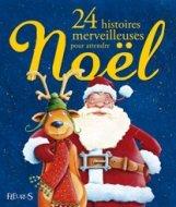 24 HISTOIRES MERVEILLEUSES POUR ATTENDRE NOEL