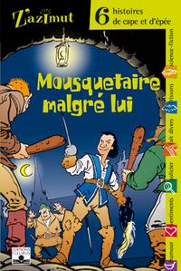 CAPE ET EPEE - MOUSQUETAIRE MALGRE LUI