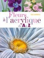 FLEURS A L'ACRYLIQUE DE A A Z