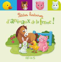 PETITES HISTOIRES D'ANIMAUX DE LA FERME