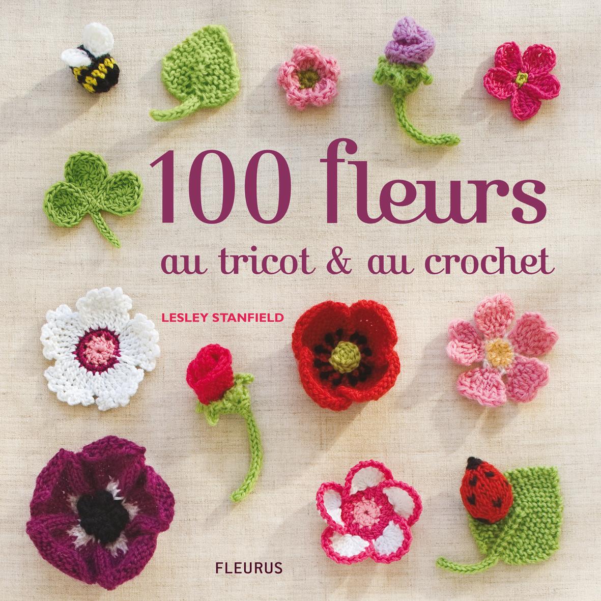 100 FLEURS AU TRICOT & AU CROCHET