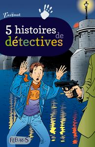 5 HISTOIRES DE DETECTIVES