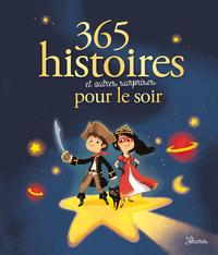 365 HISTOIRES ET AUTRES SURPRISES POUR LE SOIR