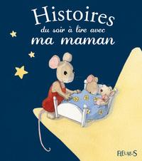 HISTOIRES DU SOIR A LIRE AVEC MA MAMAN